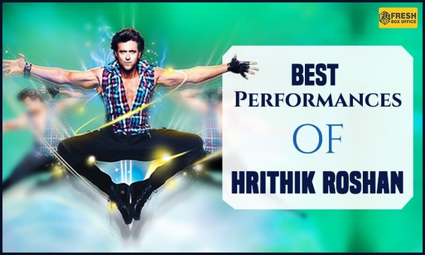 What are the best dance sequences of Hrithik Roshan? - Quora