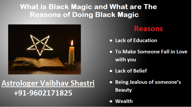 Reasons Of Doing Black Magic On Someone