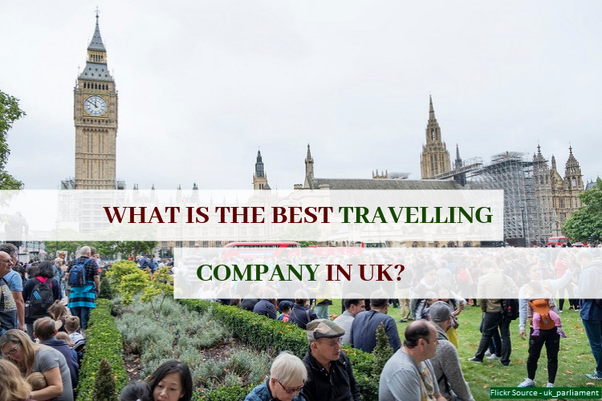 What is the best travelling company in UK? - Quora