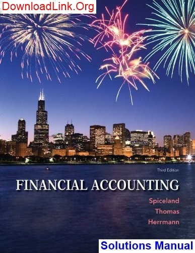 Where Can I Get Financial Accounting 3rd Edition Spiceland Solutions