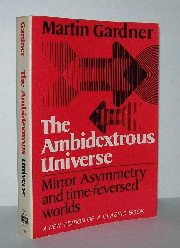 Best Seller The New Ambidextrous Universe: Symmetry and Asymmetry from Mirror Reflections to