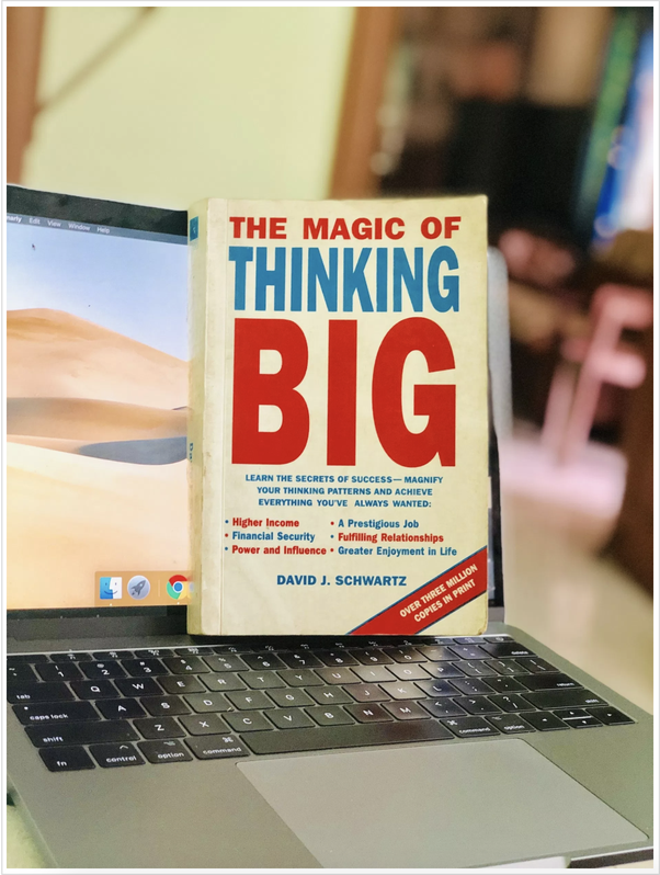 What Did You Learn From The Magic Of Thinking Big Quora