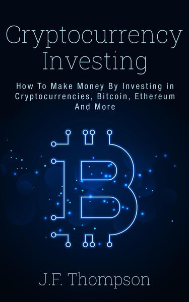 all about investing in cryptocurrency