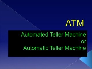 The Full Form Of Atm Is Automated Teller Machine An Electro Mechanical That For Making Financial Transactions From A Bank Account