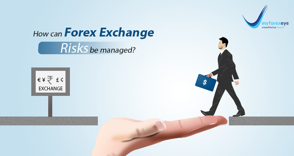 Foreign Exchange Risks Be Managed