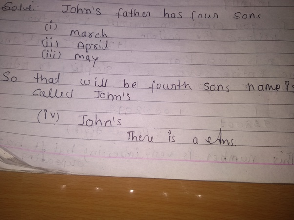 John S Father Has Four Sons Three Of Them Have Names March April And May Then What Could Be The Name Of The Fourth Son Quora