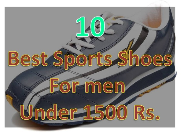 f5113ca39716 I have created a list of good running or sports shoes for men below 1500  Rupees..You can check the link here 1 …