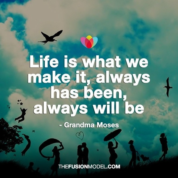 Which Quote Can Change The Way You Think About Life Quora