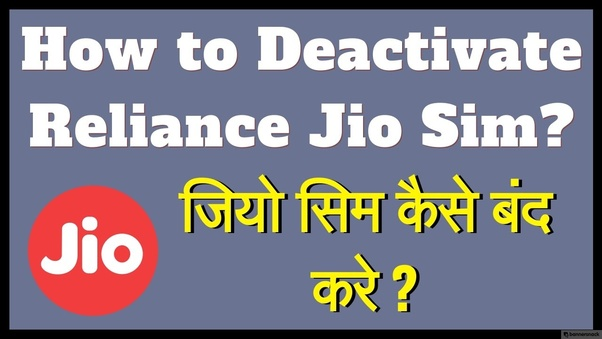 How to deactivate a SIM card in Jio - Quora