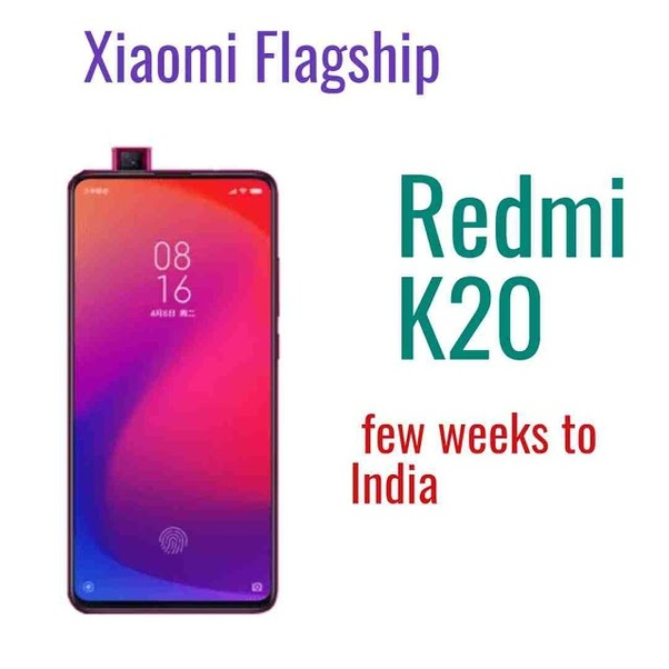 When Will The Xiaomi Redmi K20 Pro Flagship Killer 2 0 Be Launched