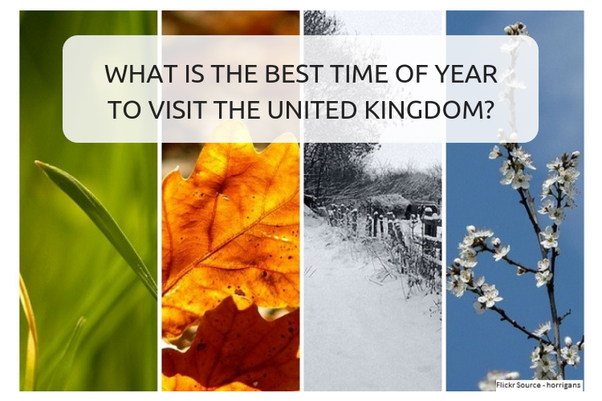 When is the best time of year to travel to the UK? - Quora