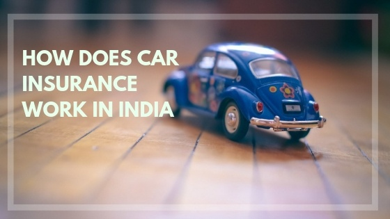 How Does Car Insurance Work In India Quora