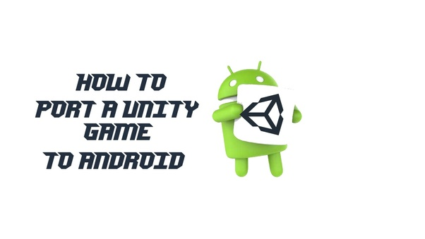 How to port a completed Unity game to Android - Quora