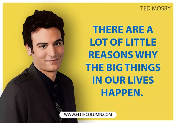 What Are Some Famous Ted Mosby Quotes Quora
