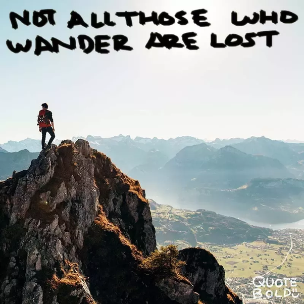 What Is The Origin Of Not All Those Who Wander Are Lost Quora