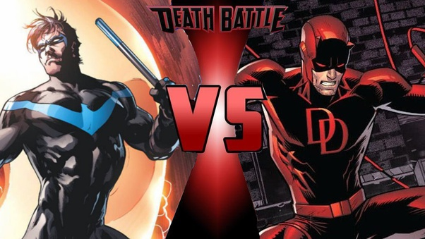 Who Would Win In A Fight Daredevil Or Nightwing And Why Quora