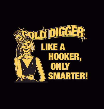 Signs youre dating a gold digger
