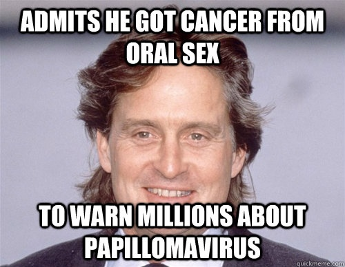 One Of My Favorite Movie Actors Michael Douglas His Courageous Public Announcement Five Years Ago Of What Might Have Caused His Cancer Probably Saved