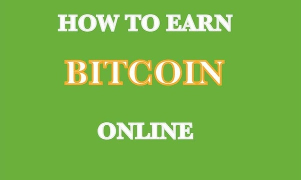 How To Earn Bitcoin Genuinely Online Quora -