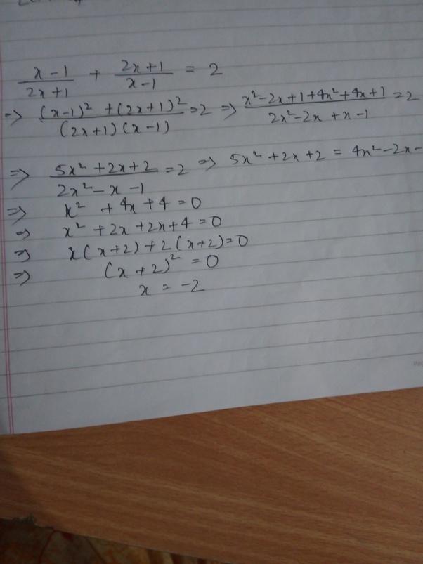 If x-1/2x+1 + 2x+1/x-1 =2 What Is x? - Quora