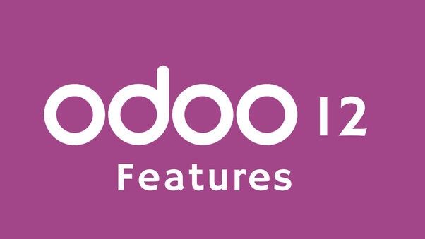 What are the new major features of Odoo v12? - Quora