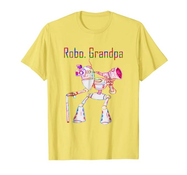 Robo Grandpa Shirt Gift Idea For Your Daddy To Show Dad Pride If Loves Programming Software Physics Or Math Theyll Geek Over