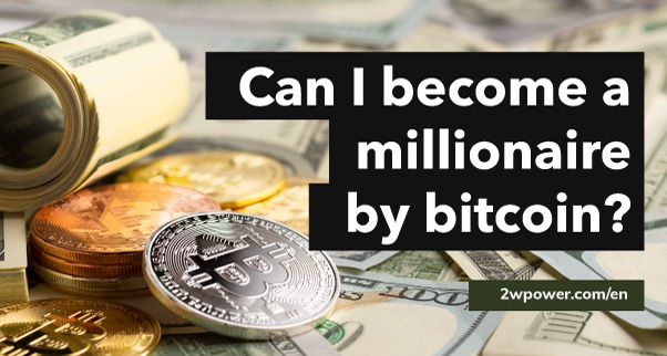 can one bitcoin make you a millionaire
