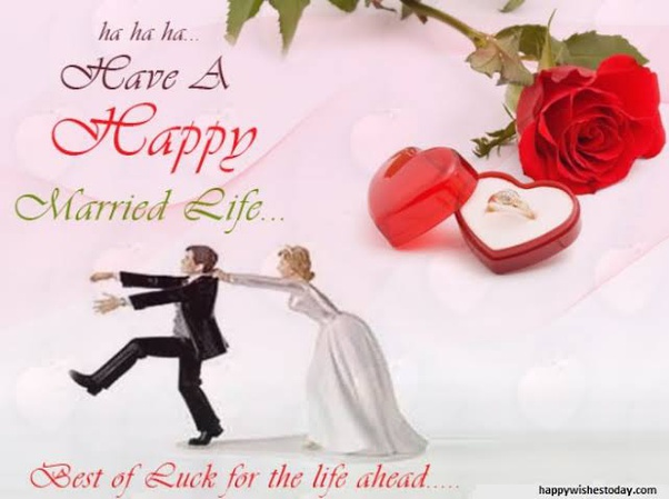 Is it right to say 'happy married life' or 'happy marriage life'? - Quora