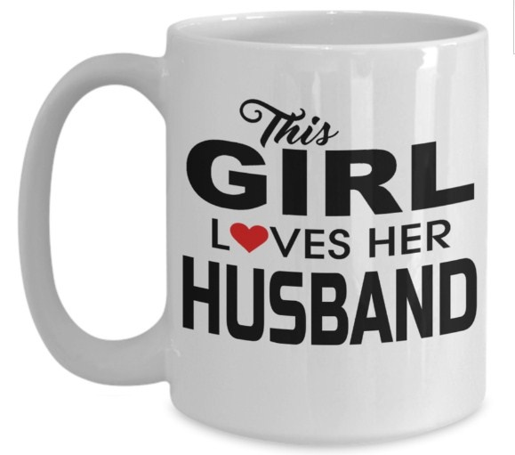 husband gifts from wife anniversary gifts for husband birthday gifts for husband 15 oz husband coffee mug best gift ideas for husband this girl