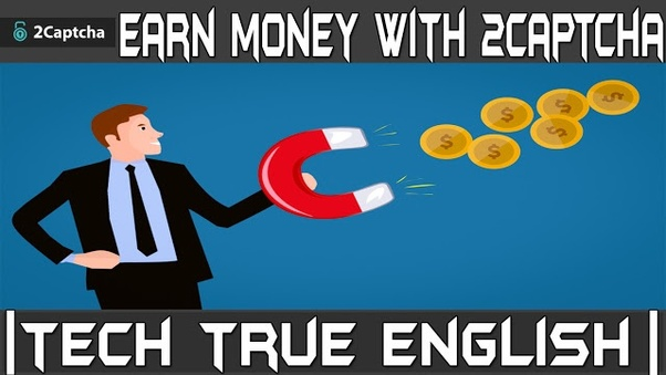 Can you really earn money from 2captcha? - Quora