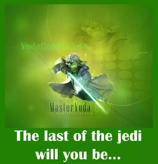 Jedi Master Yoda Quotes: What Are The Most Profound Master Yoda Quotes?