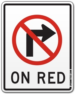 Right Turn On Red Is To Be Treated Like A Stop Sign Meaning Coming Full Making Sure Nobodys Approaching In The Lane Youre Trying Enter And