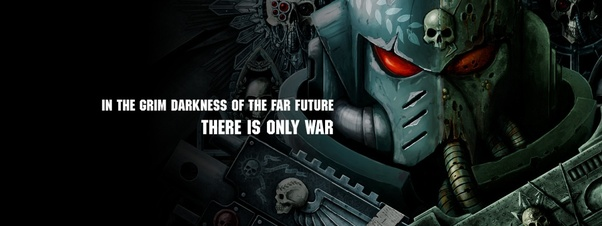 Which Are The Best Quotes From Warhammer 40k Quora