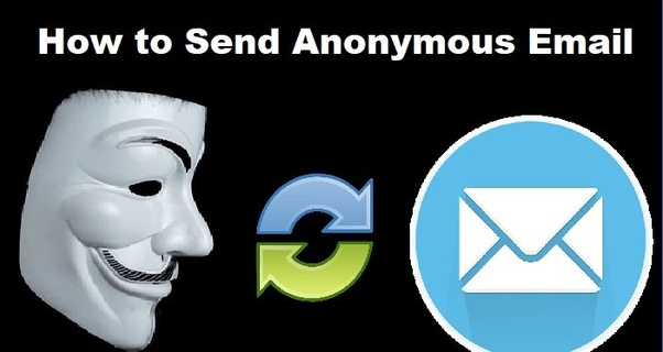 How to send anonymous emails - Quora