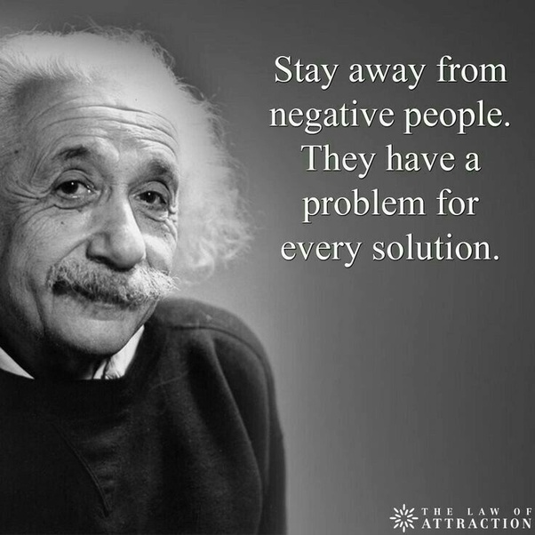 Did Einstein Really Say To Stay Away From Negative People?   Quora