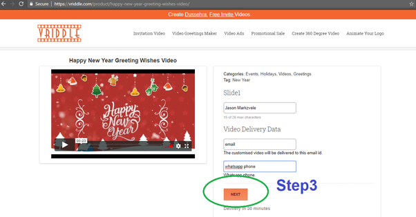 within 5 minutes your greeting video will be in your email and whatsapp to wish others
