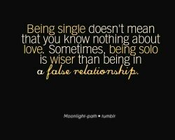 is being single better than being in a false relationship quora