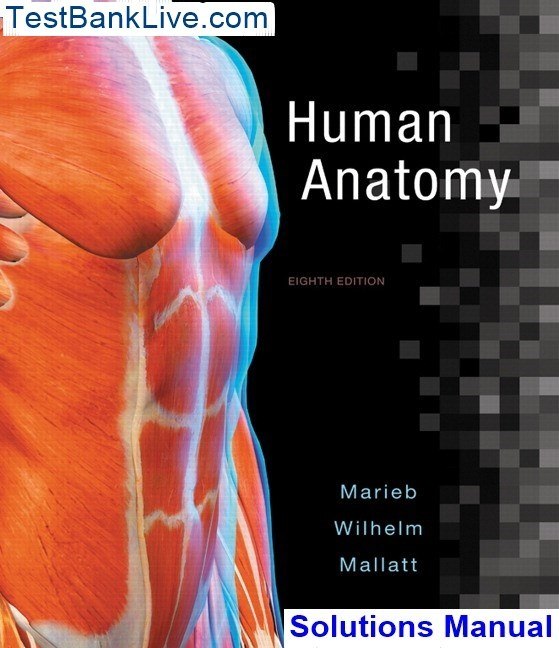 How To Download Human Anatomy 8th Edition Marieb Solutions Manual