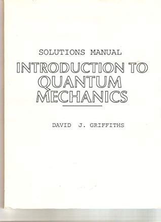 Where Can I Find The Solutions Manual Of Quantum Mechanics By N Zettili Quora