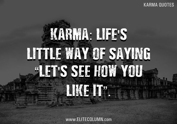 Karma Quotes: What Are The Best Quotes On 'karma'?