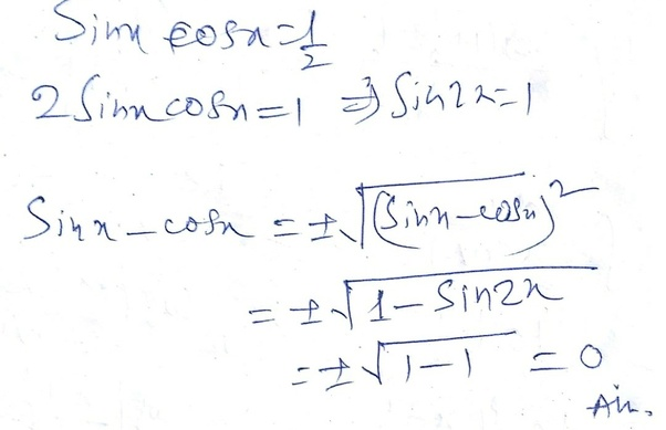 Sinx Cosx 1 2 Then What Is The Value Of Sinx Cosx Quora