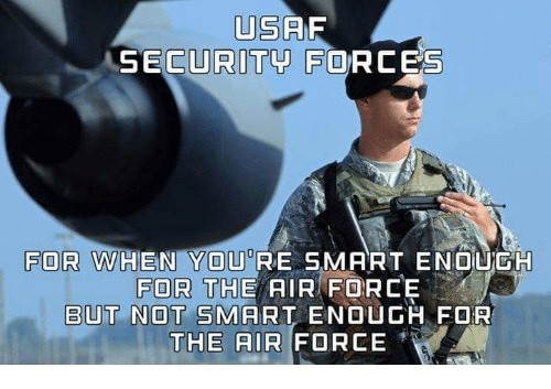 What is it like being Security Forces in the US Air Force? I