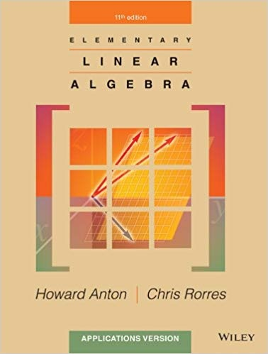 where do i find the elementary linear algebra 11th edition by howard rh quora com Elementary Linear Algebra PDF Elementary Linear Algebra Anton