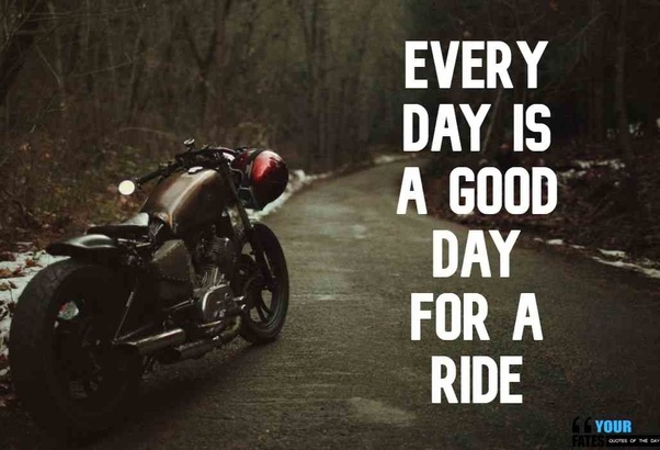 What Are The Best Quotes To Write Behind My Bike Quora