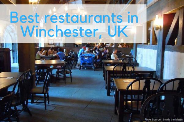What S The Best Restaurant In Winchester Uk Quora