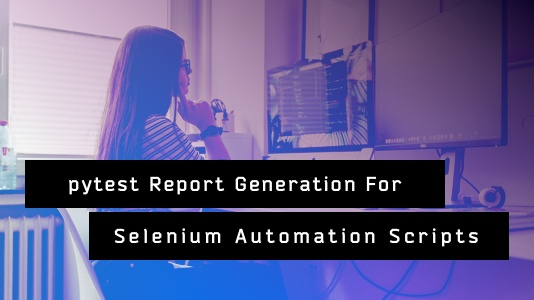 How to generate a pytest report for Selenium automation - Quora