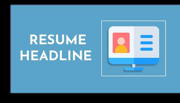 What is resume headline? - Quora