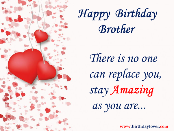 Birthdays Are Very Special For Everyone And Your Brothers Birthday Is Coming Then Here Some Beautiful Wishes Brother To Wish
