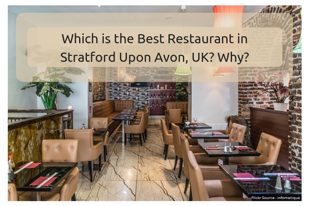 Which Is The Best Restaurant In Stratford Upon Avon Uk Why Quora