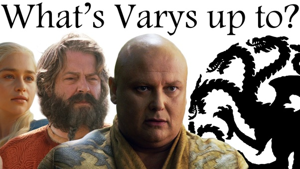 Why did Illyrio and Varys want a Targaryen restoration? - Quora